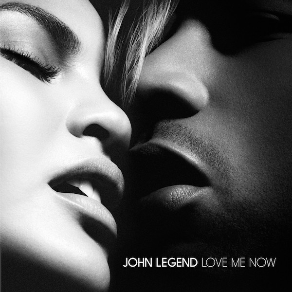 "JOHN LEGEND: ""Love Me Now"""