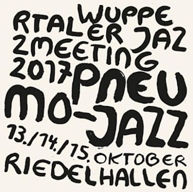 "Wuppertal ""Pneumo-Jazz"" - Jazz meeting 2017 mit fettem Line-up"