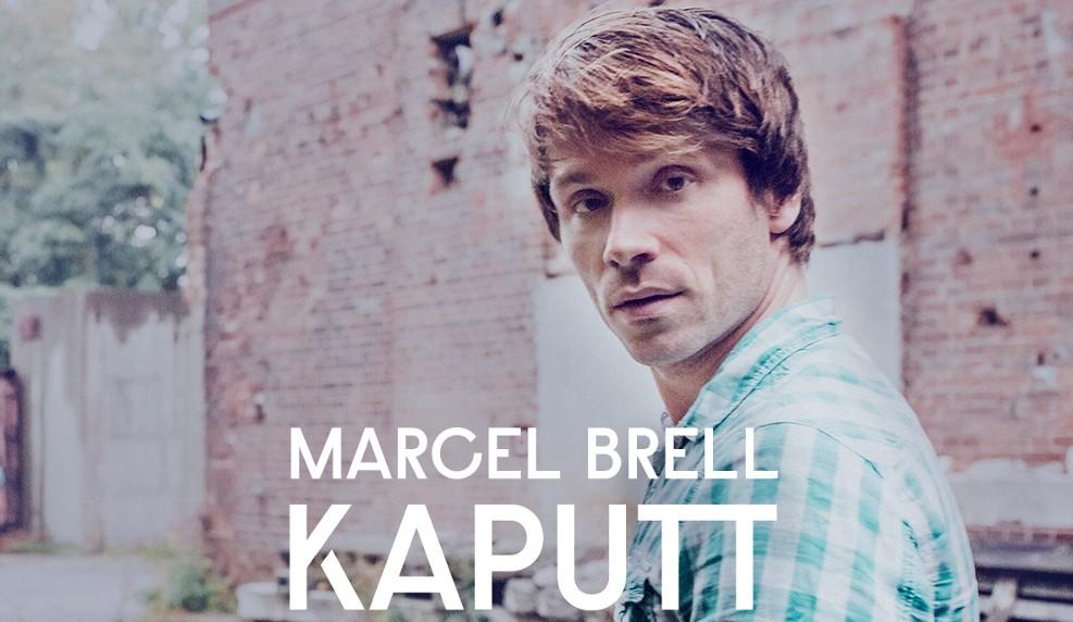 Marcel Brell Kaputt
